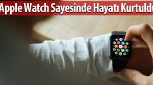 Apple Watch Sayesinde Hayatı Kurtuldu !