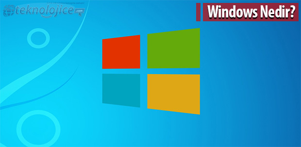 Windows Nedir