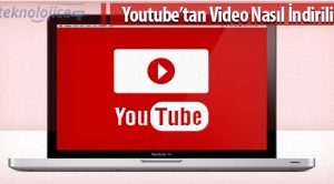 Youtube'tan Video Nasıl İndirilir?