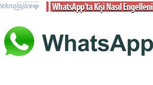 WhatsApp'ta Kişi Nasıl Engellenir?