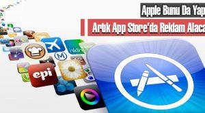 Artık App Store'da Reklam Alacak