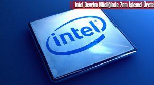 Intel Devrim Niteliğinde 7nm İşlemci Üretecek