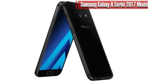 Samsung Galaxy A Serisi 2017 Modelleri