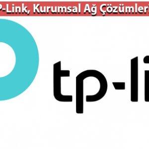 TP-Link, Kurumsal Ağ Çözümlerinde de İddialı