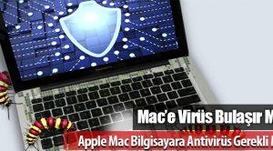 Apple Mac Bilgisayara Antivirüs Gerekli Mi? Mac'e Virüs Bulaşır Mı?